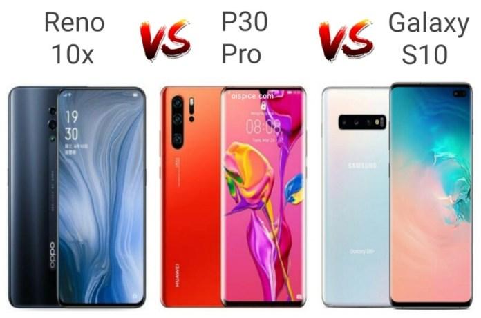 Oppo Reno 10x vs Huawei P30 vs Samsung Galaxy S10