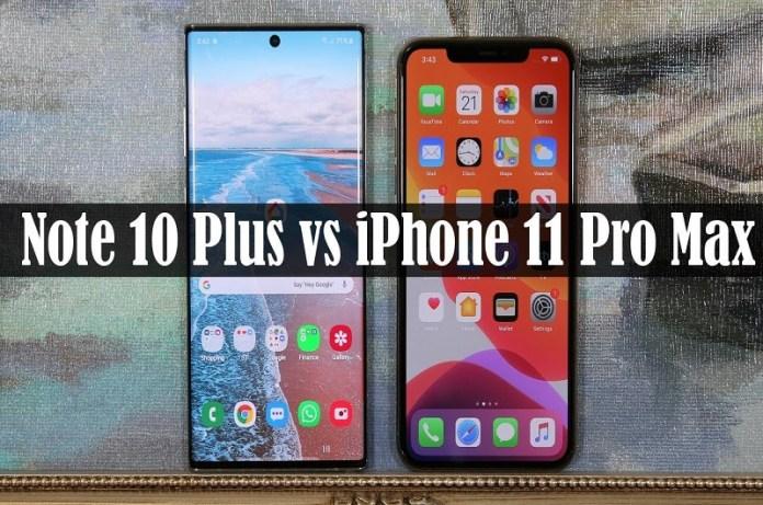 Samsung Galaxy Note 10 Plus vs Apple iPhone 11 Pro Max