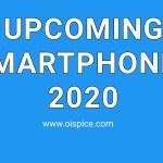 Upcoming Smartphones 2020