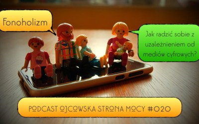 Fonoholizm. Jak radzić sobie z nadużywaniem mediów cyfrowych? – dr Maciej Dębski