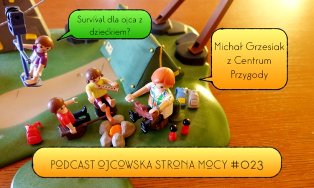 Survival dla ojca z dzieckiem – Michał Grzesiak | OSM Podcast #023