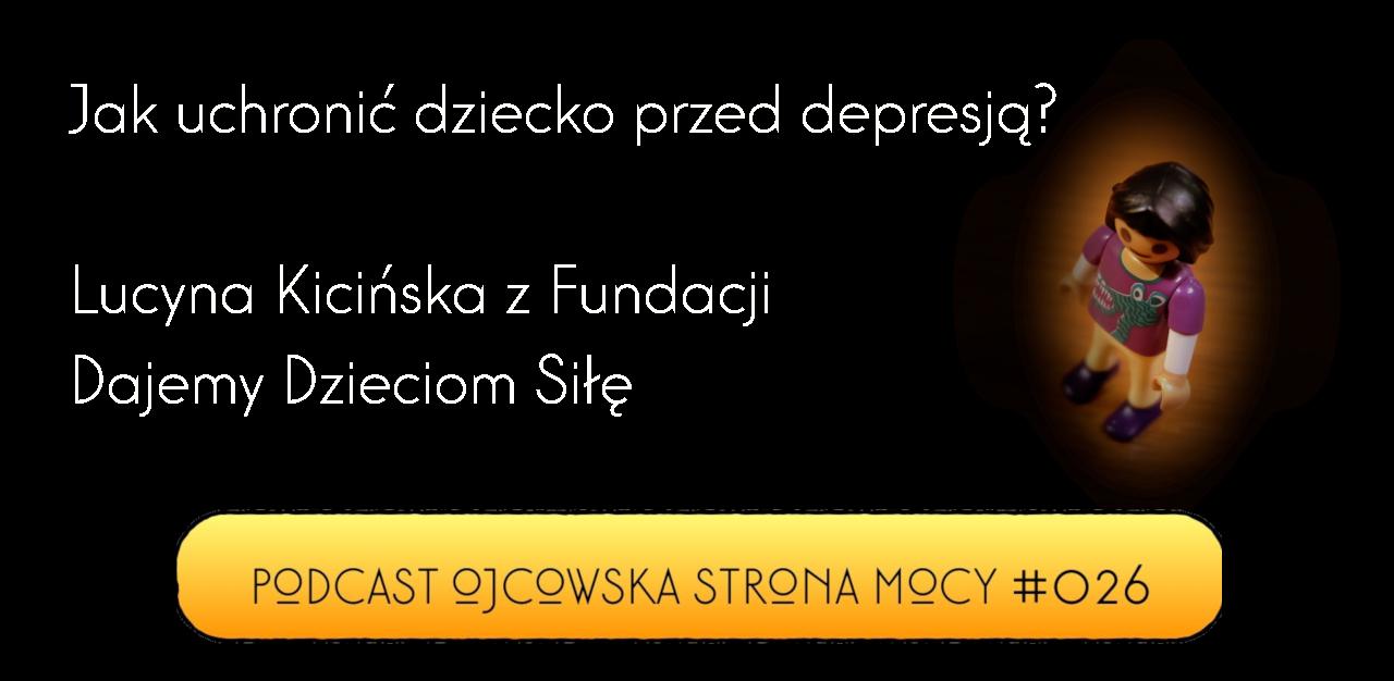 Jak uchronić dziecko przed depresją? – Lucyna Kicińska, Fundacja Dajemy Dzieciom Siłę | OSM Podcast #026
