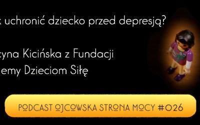 Jak uchronić dziecko przed depresją? – Lucyna Kicińska