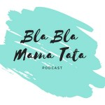 blablamamatata podcast