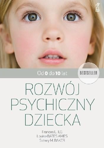 Rozwój psychiczny dziecka. Od 0 do 10 lat.