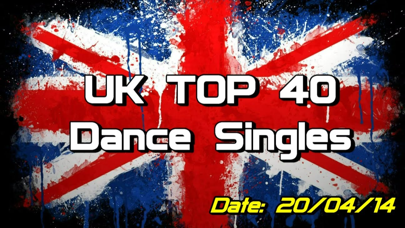 UK Top 40 – Dance Singles (20/04/2014)