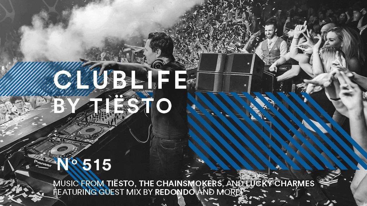 ClubLife by Tiësto Podcast 515 – First Hour