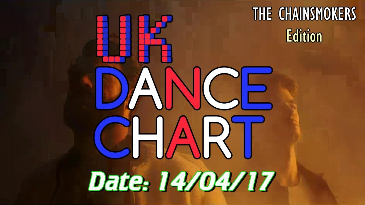UK TOP 40 – DANCE SINGLES CHART (14/04/2017) — The Chainsmokers Edition