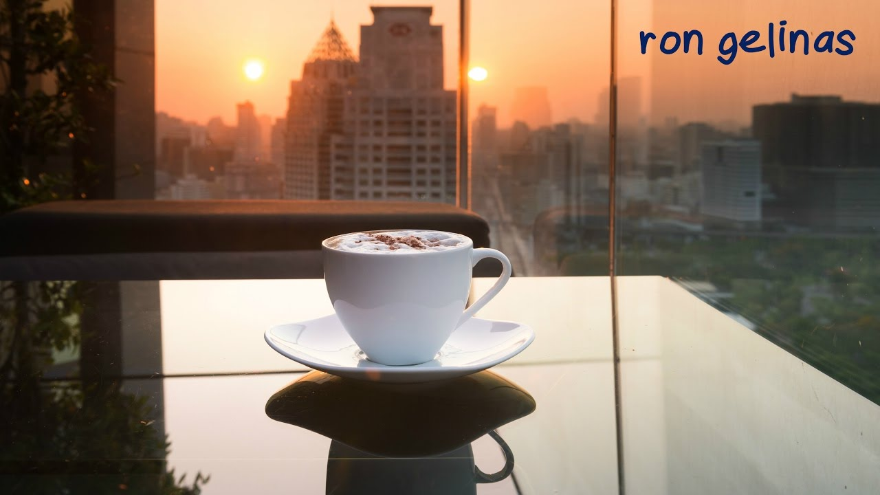 Chill Cafe Music 2017 – 1 Hour Mix #7 by Ron Gelinas