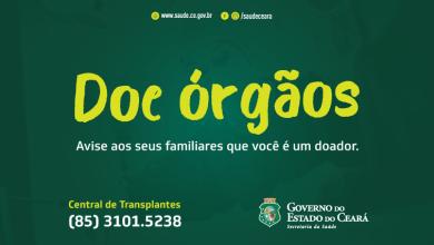 Photo of Saúde: Ceará é o 1º do Nordeste e 4º no Brasil em doações efetivas de órgãos para outras unidades.