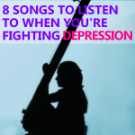 8 Songs to Listen to When You're Fighting Depression