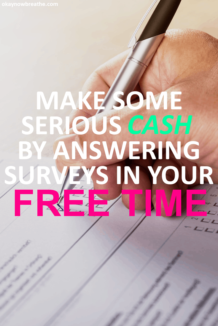 Make Some Serious Cash by Answering Surveys in Your Free Time