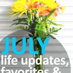 July 2017 Wrap-Up: Life Updates, Favorites & Blog Report