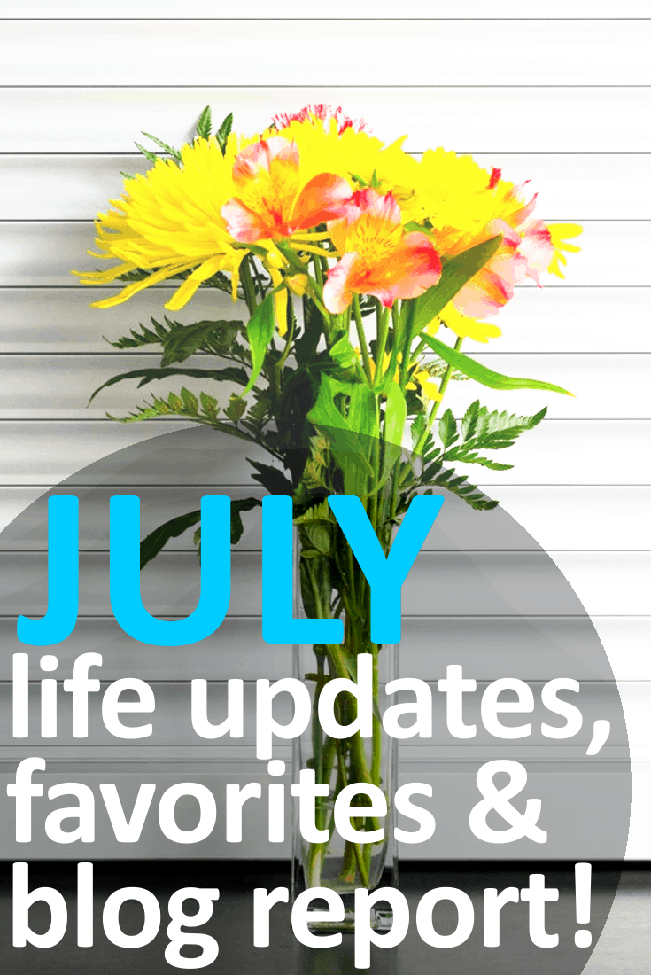 July 2017 Wrap-Up: Life Updates, Favorites & Blog Report