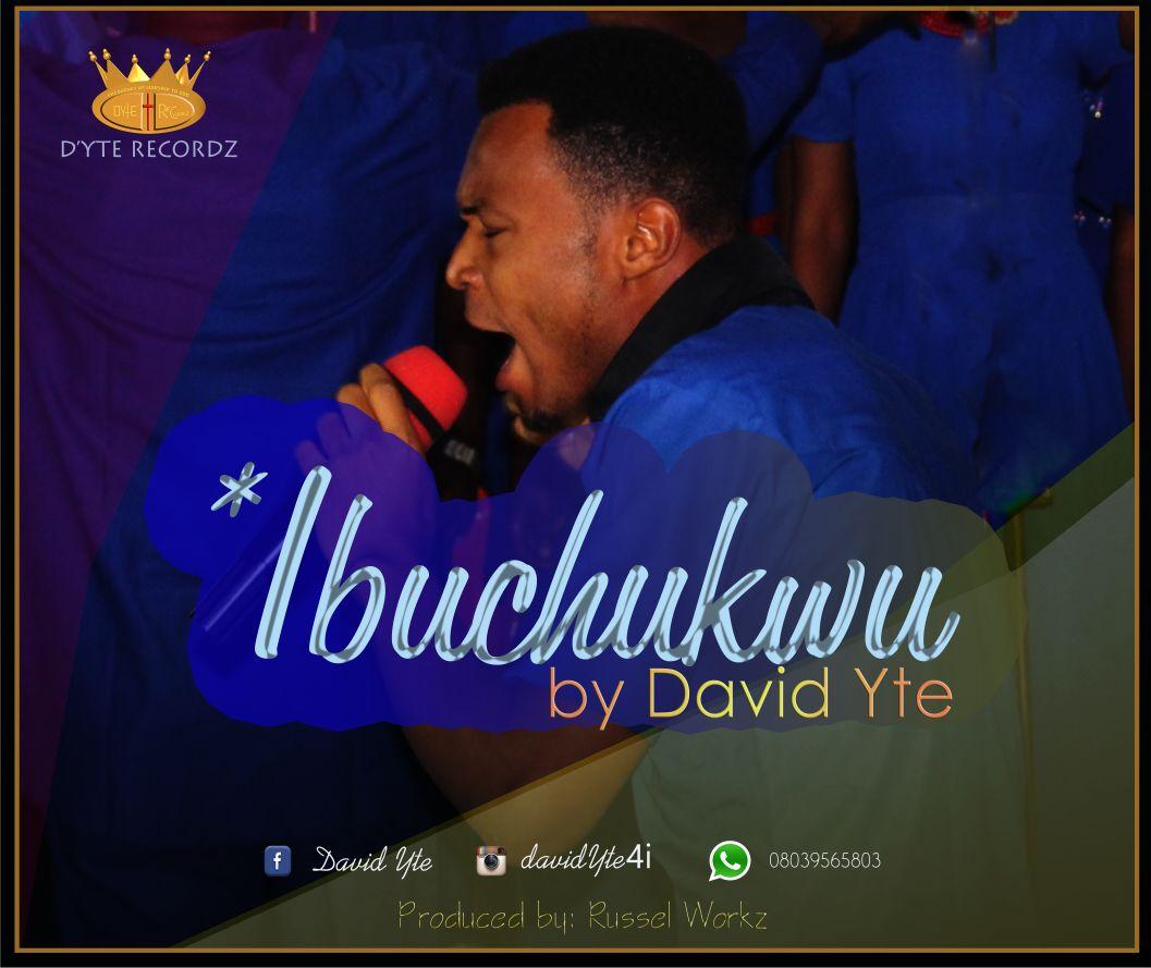 Download IBUCHUKWU BY DAVID YTE