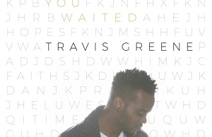 You Waited-Travis-Greene