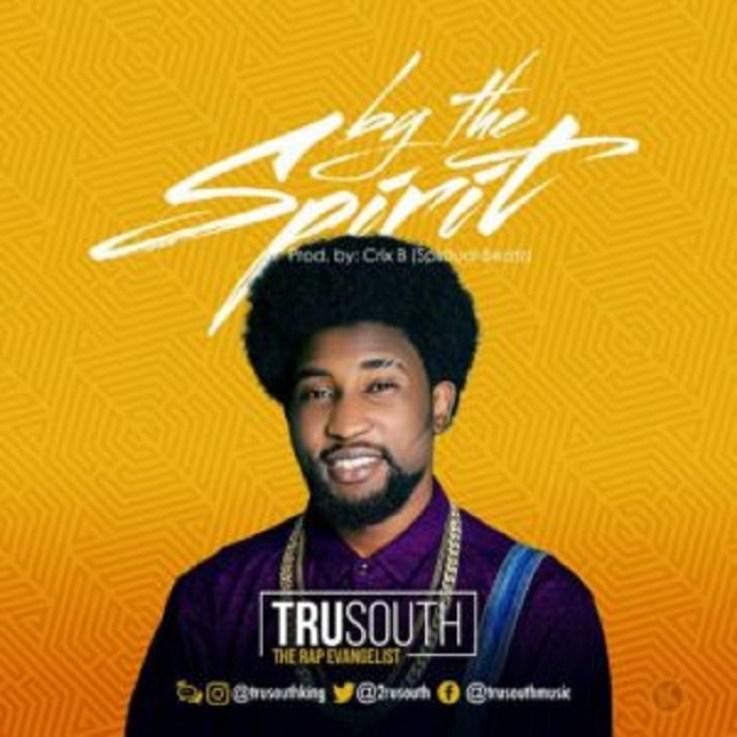 "Tru South ""The Rap Evangelist"" - By The Spirit"