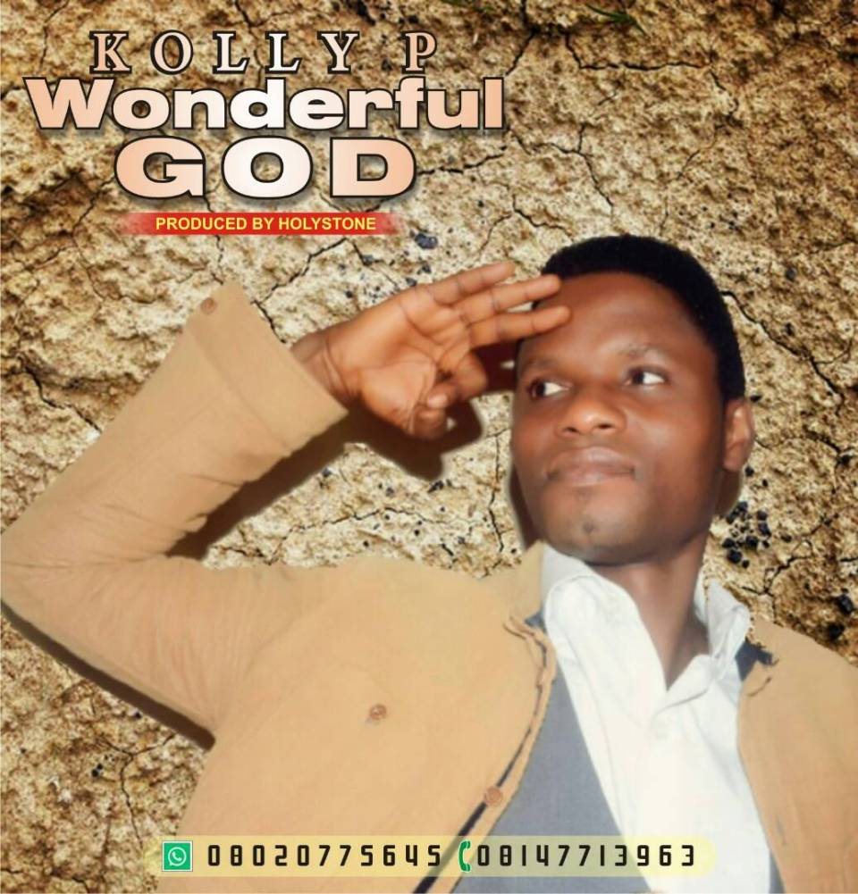 Wonderful God By Kolly P