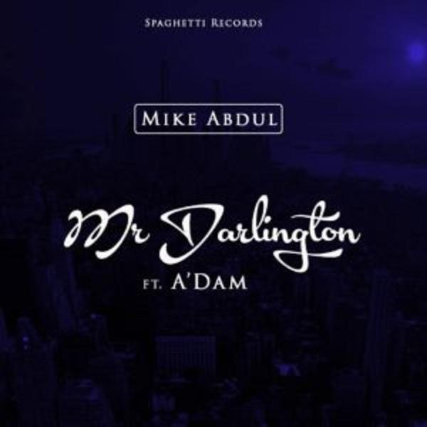 audio-mike-abdul-mr-darlington-ft-adam