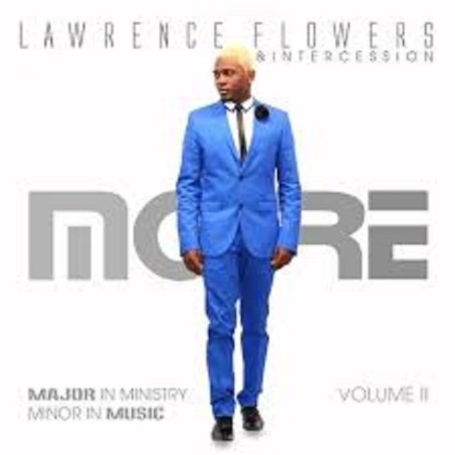 Lawrence Flowers & Intercession - More (Audio+Video+Lyrics)