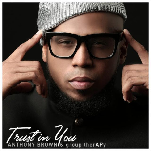 Trust In You By Anthony Brown