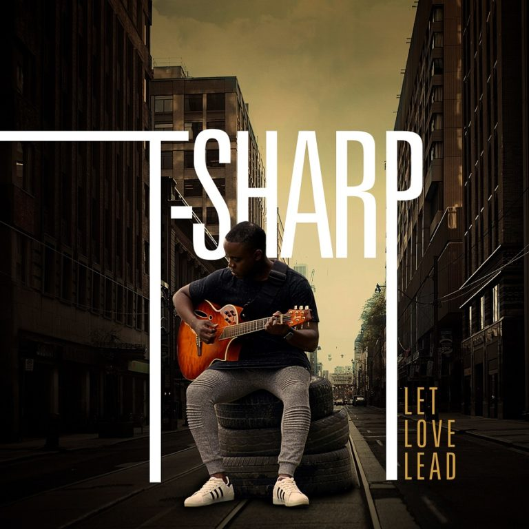 [Fast Download] Let Love Lead By T-Sharp