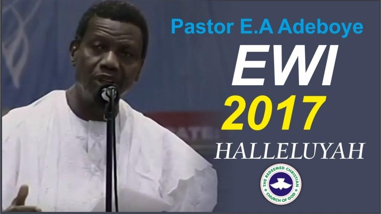 EWI RENDITION By Pastor E. A Adeboye RCCG 2017