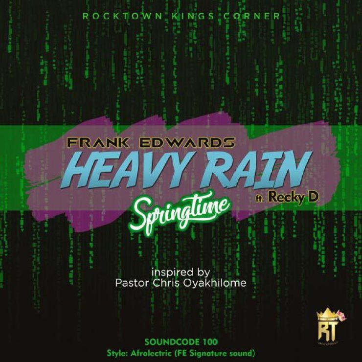 Heavy Rain By Frank Edwards Ft. Recky D