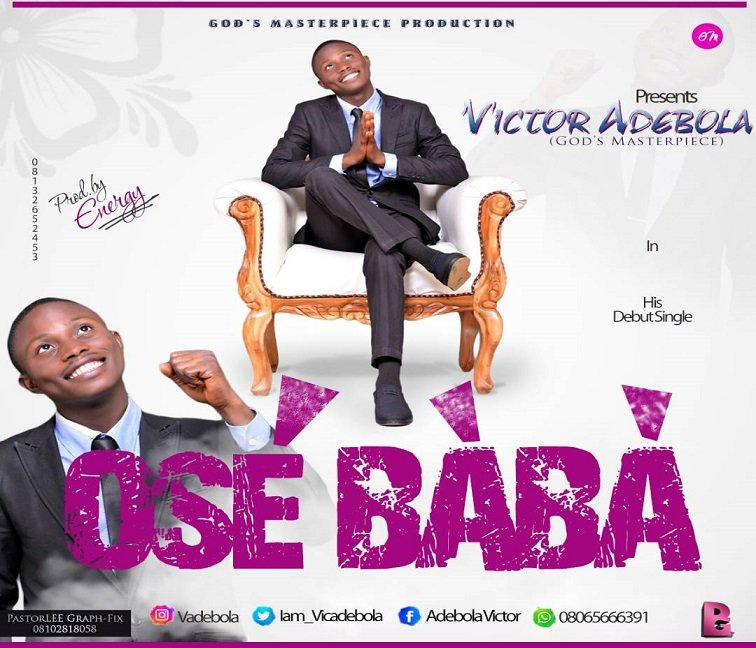 Audio: Ose Baba By Victor Adebola (God's Masterpiece)