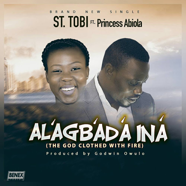 Music: Alagbada Ina by Saint Tobi ft Princess Abiola