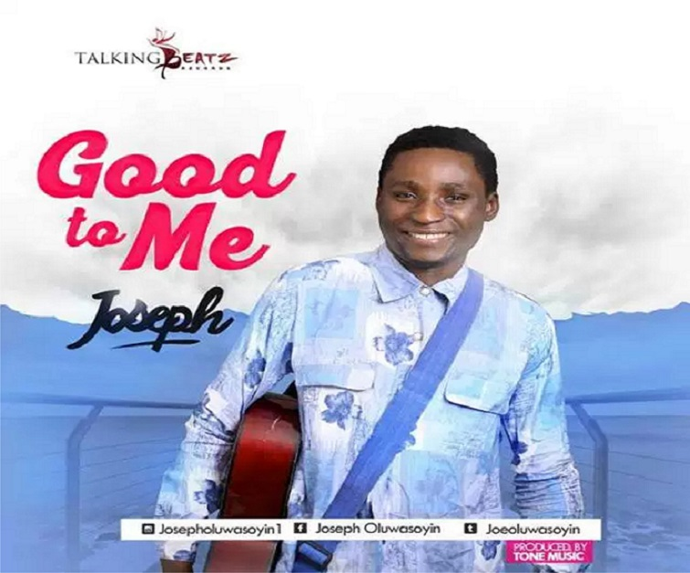 Music: Anu Re Po & Good To Me – Joseph Feat. Bukola Bekes