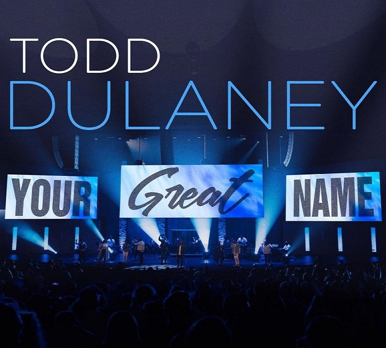 Your Great Name By Todd Dulaney