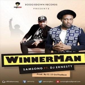 Winnerman By Samsong Ft Dj Ernesty
