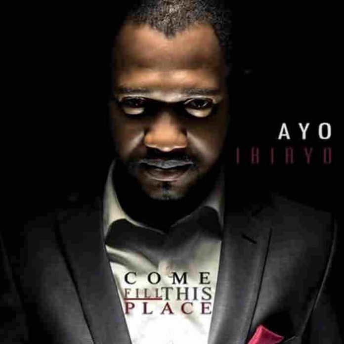 Download Music: Come Fill This Place – Ayo Ibiayo || Okaywaves