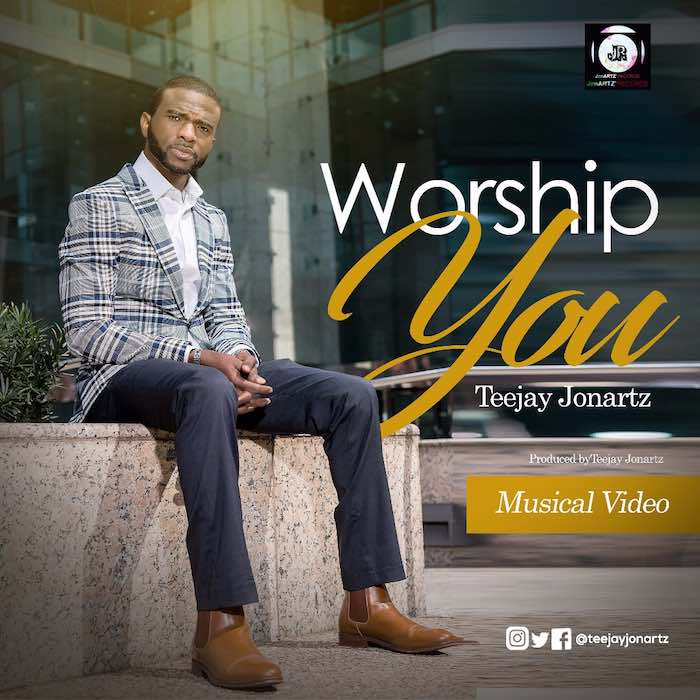 "Download Teejay Jonartz New Music Video ""Worship You""."