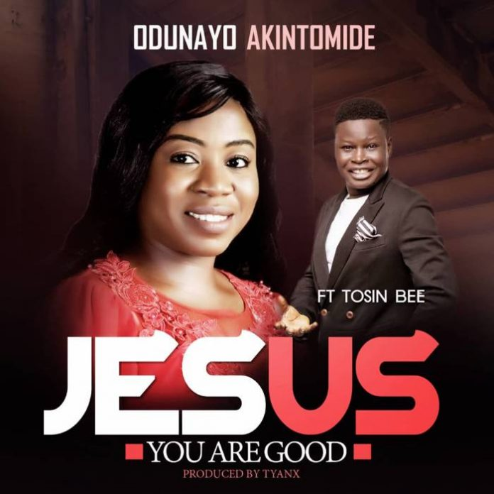 Download Odunayo Akintomide – Jesus You Are Good Feat. Tosin Bee