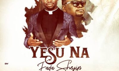 Yesu Na by Fada Sheyin Ft Solomon Lange