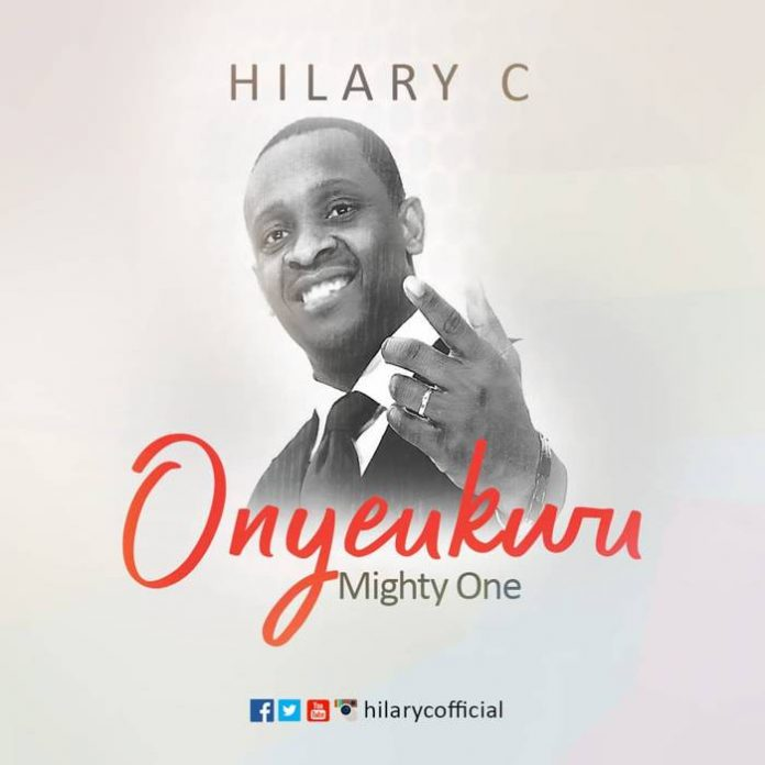 Download Hilary C – Onyeukwu @hilarycofficial