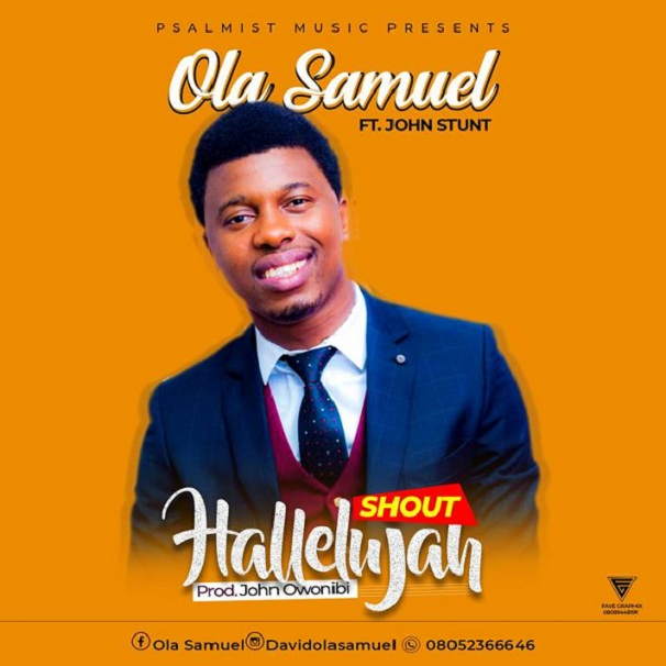 Download Ola Samuel – Shout Hallelujah || Okaywaves