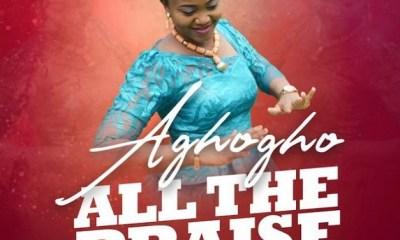 All The Praise by Aghogho