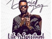 Life is Spiritual by Daniel Mylez