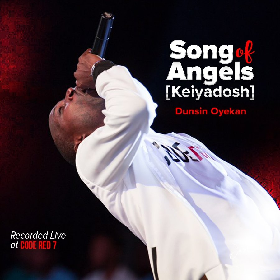 "Kei Yadosh! ""Song Of Angels"" By Dusin Oyekan @DunsinOyekan"