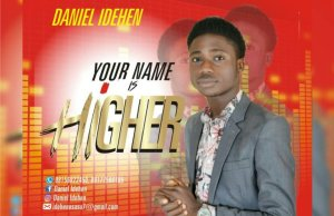 Your Name Is Higher By Daniel Idehen
