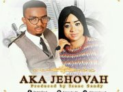 Aka Jehovah By Sunny Fred Ft Oma
