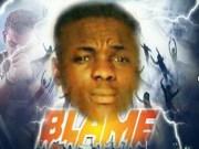Blame By Ade Praise