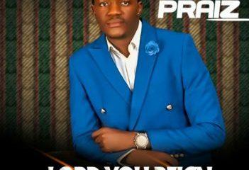Lord You Reign By Jesse Praiz