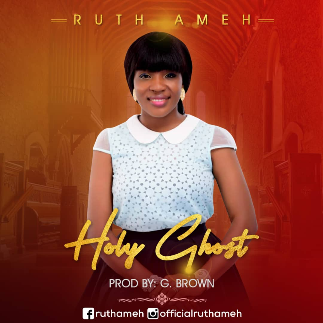 Ruth Ameh – Holy Ghost @RuthAmeh3