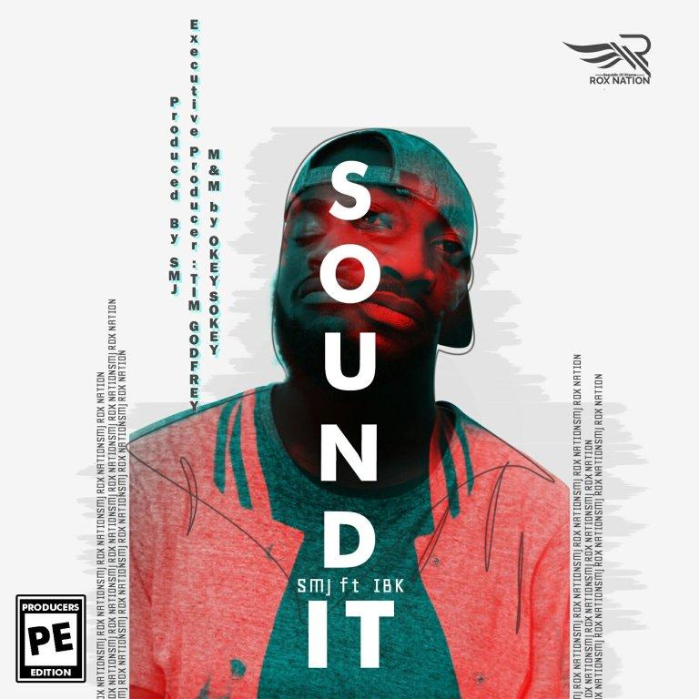 SMJ – Sound It (Ft. IBK) @sammyyoungjnr