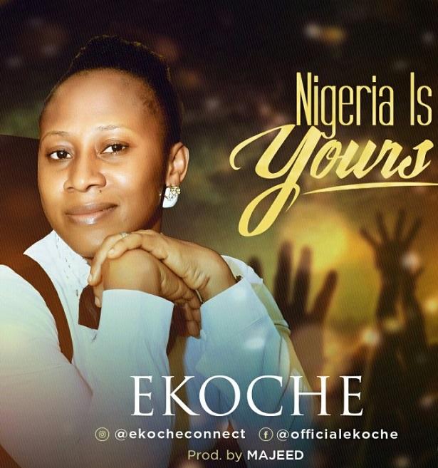 Nigeria Is Yours By Ekoche