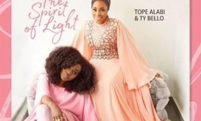 TY Bello & Tope Alabi – The Spirit Of Light
